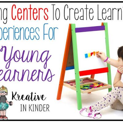 Using Centers To Create Learning Experiences
