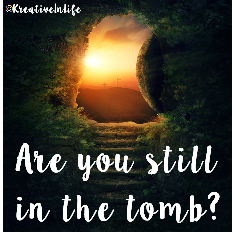 Are you still in the tomb?