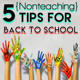 5 Nonteaching Tips For Back To School