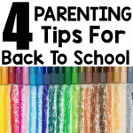 4 Parenting Tips For Back To School