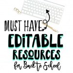 Must Have Editable Resources for Back to School