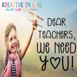 Dear Teachers, We need YOU!