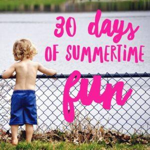 30 Days of Summertime Fun
