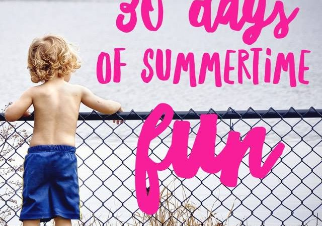 30 Days of Summertime Fun