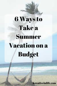 6 Ways to Take a Summer Vacation on a Budget