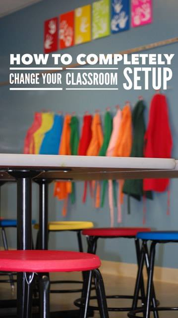 How to completely change your classroom setup