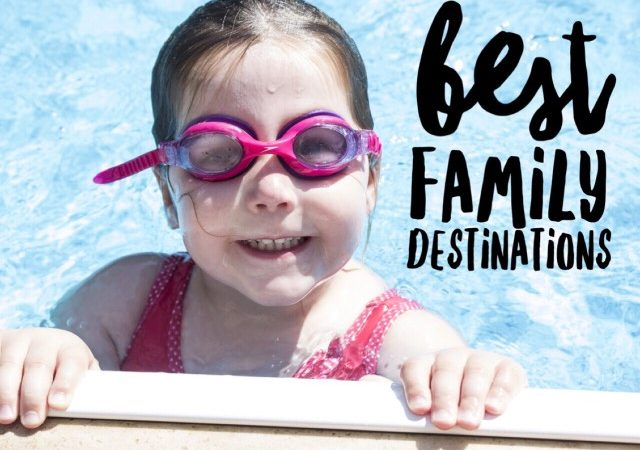 Best Family Destinations