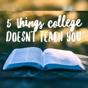 5 Things College Doesn't Tell You About Teaching
