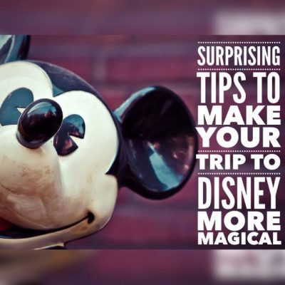 Surprising Tips To Make Your Trip To Disney More Magical