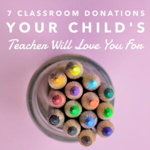 7 Donations Your Child's Teacher Will Love