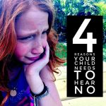 Four Reasons Your Child Needs To Hear No
