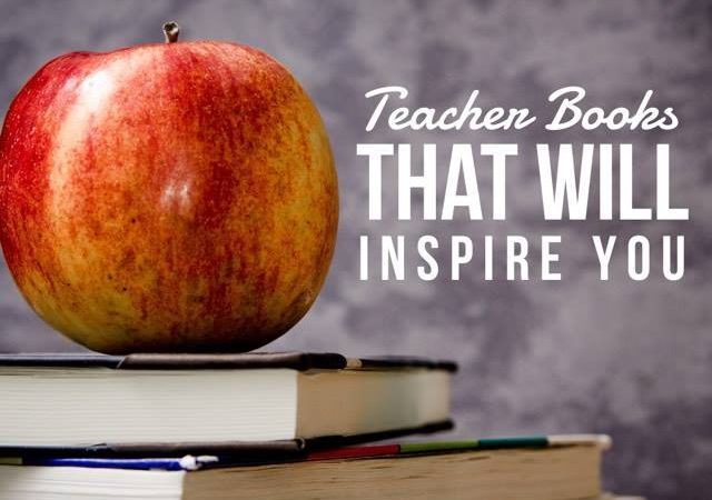 Teacher Books That Will Inspire You