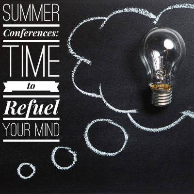 Summer Conferences: Time to Refuel Your Mind