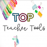 Top Teacher Tools