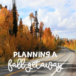 The Perfect Adult Fall Weekend Getaway