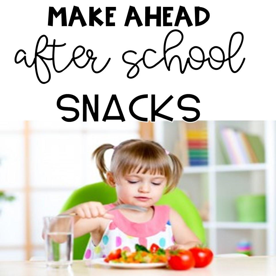 Make Ahead After School Snacks