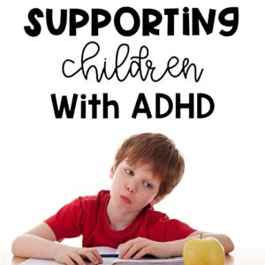 Supporting Children With ADHD