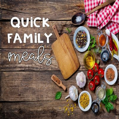 Quick Family Meals For A Busy Season