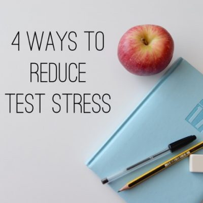 4 Ways Parents, Teachers and Students Can Reduce Standardized-Test Stress
