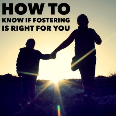 How to Know if Fostering is Right for You
