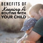 Great Benefits of Keeping a Routine with Your Child