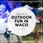Outdoor Fun in Waco