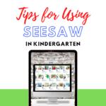 Tips For Using Seesaw In Kindergarten